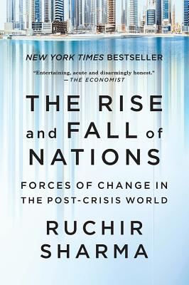 The Rise and Fall of Nations: Forces of Change in the Post-Crisis World Cover Image