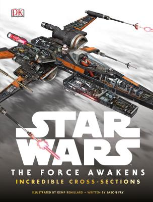 Star Wars: The Force Awakens Incredible Cross-Sections Cover Image