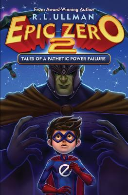 Epic Zero 2: Tales of a Pathetic Power Failure Cover Image