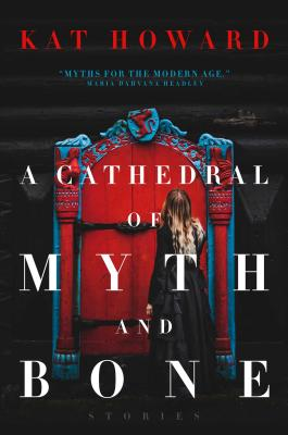 Cover for A Cathedral of Myth and Bone