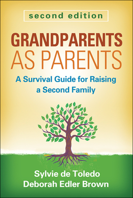 Grandparents as Parents, Second Edition: A Survival Guide for Raising a Second Family Cover Image