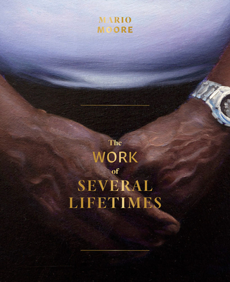 Mario Moore: The Work of Several Lifetimes Cover Image
