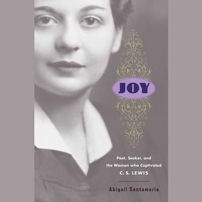 Joy Lib/E: Poet, Seeker, and the Woman Who Captivated C. S. Lewis Cover Image