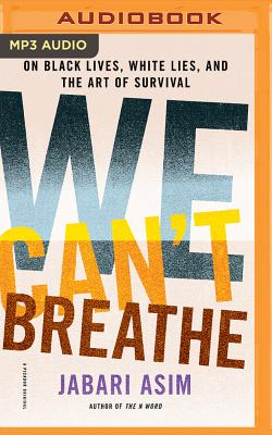 We Can't Breathe: On Black Lives, White Lies, and the Art of Survival Cover Image
