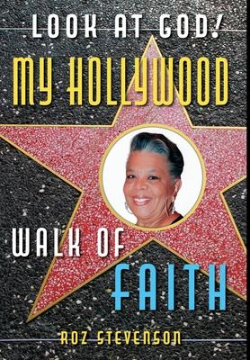 Look at God! My Hollywood Walk of Faith Cover Image
