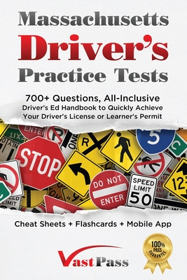 Massachusetts Driver's Practice Tests: 700+ Questions, All-Inclusive Driver's Ed Handbook to Quickly achieve your Driver's License or Learner's Permit Cover Image
