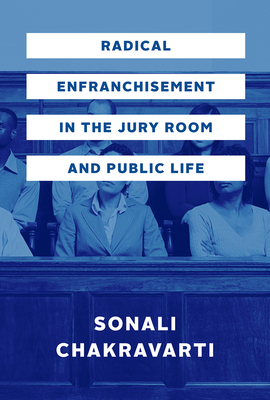 Cover for Radical Enfranchisement in the Jury Room and Public Life