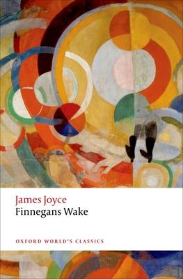 Finnegans Wake. James Joyce (Oxford World's Classics) Cover Image