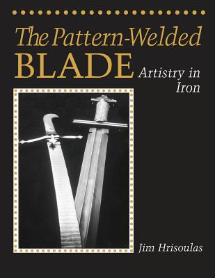 The Pattern-Welded Blade: Artistry in Iron Cover Image