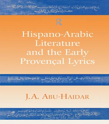 Hispano-Arabic Literature and the Early Provencal Lyrics Cover Image