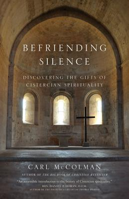 Befriending Silence: Discovering the Gifts of Cistercian Spirituality Cover Image