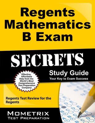 Regents Mathematics B Exam Secrets Study Guide: Regents Test Review for the Regents Cover Image