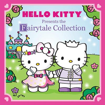 Hello Kitty Presents: The Fairytale Collection Cover Image