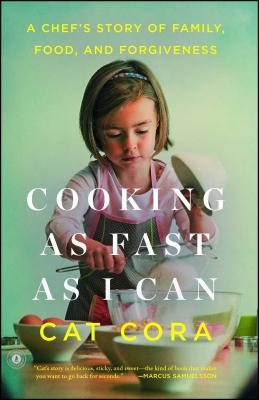 Cooking as Fast as I Can: A Chef's Story of Family, Food, and Forgiveness Cover Image