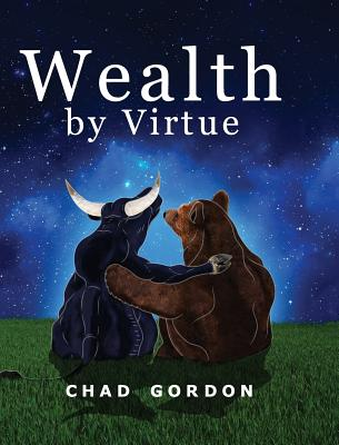 Wealth by Virtue: Rise Above the Maze of Retirement Planning and Personal Finances Cover Image