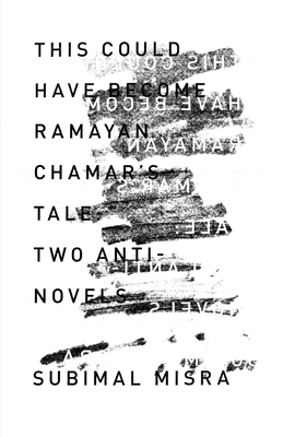 This Could Have Become Ramayan Chamar's Tale: Two Anti-Novels