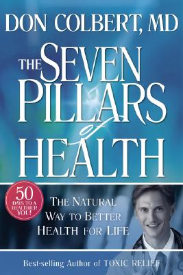 Seven Pillars of Health: The Natural Way to Better Health for Life Cover Image