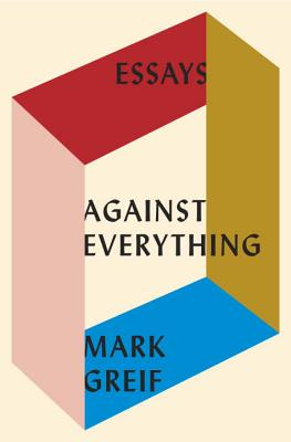 Against Everything: Essays Cover Image