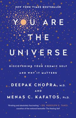You Are the Universe: Discovering Your Cosmic Self and Why It Matters Cover Image