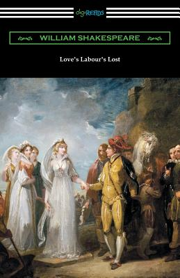 Love's Labour's Lost: (annotated by Henry N. Hudson with an Introduction by Charles Harold Herford) Cover Image