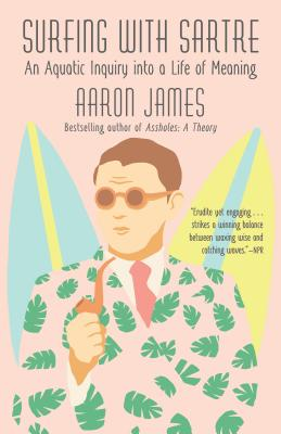 Surfing with Sartre: An Aquatic Inquiry into a Life of Meaning Cover Image