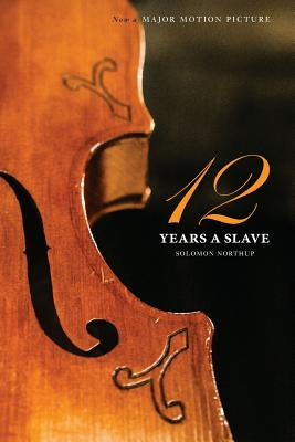 Twelve Years a Slave (the Original Book from Which the 2013 Movie '12 Years a Slave' Is Based) (Illustrated) Cover Image