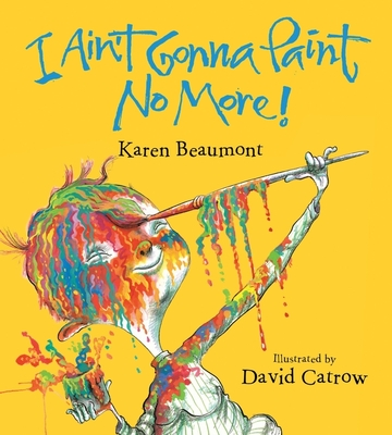 I Ain't Gonna Paint No More! (board book) Cover Image