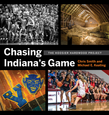 Chasing Indiana's Game: The Hoosier Hardwood Project Cover Image