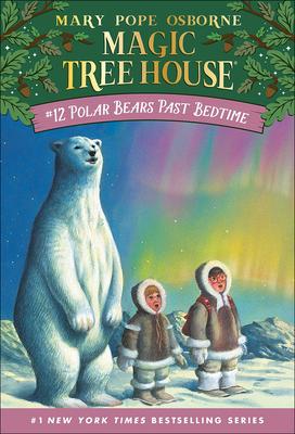 Cover for Polar Bears Past Bedtime (Magic Tree House #12)