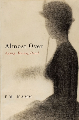 Almost Over: Aging, Dying, Dead Cover Image