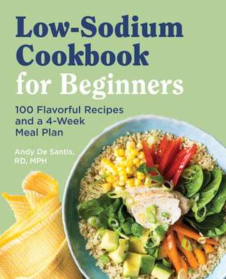 Low Sodium Cookbook for Beginners: 100 Flavorful Recipes and a 4-Week Meal Plan Cover Image