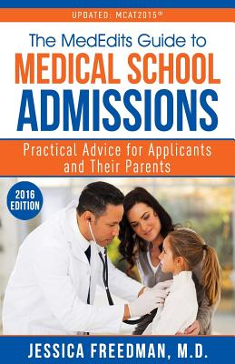 The Mededits Guide to Medical School Admissions: Practical Advice for Applicants and Their Parents Cover Image