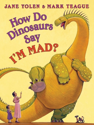 How Do Dinosaurs Say I'M MAD? (How Do Dinosaurs...?) Cover Image