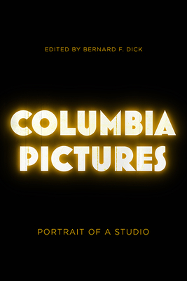 Columbia Pictures: Portrait of a Studio Cover Image
