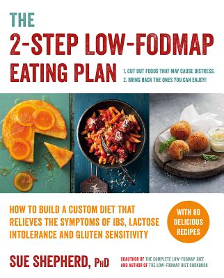 The 2-Step Low-FODMAP Eating Plan: How To Build a Custom Diet that Relieves the Symptoms of IBS, Lactose Intolerance, and Gluten Sensitivity Cover Image