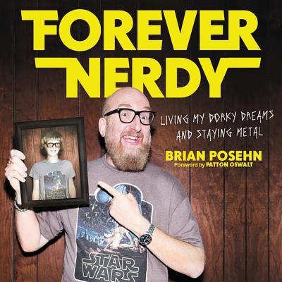 Forever Nerdy: Living My Dorky Dreams and Staying Metal Cover Image