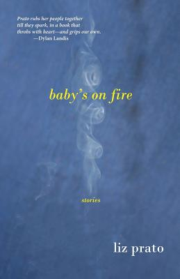 Baby's on Fire: Stories Cover Image