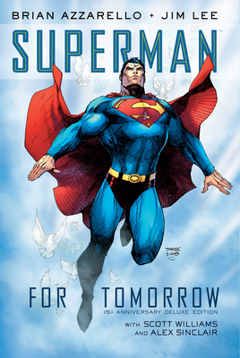 Superman: For Tomorrow 15th Anniversary Deluxe Edition Cover Image