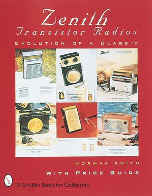 Zenith(r) Transistor Radios: Evolution of a Classic (Paradigm Visual Series) Cover Image