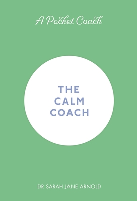 A Pocket Coach: The Calm Coach (Pocket Guides to Self-Care) Cover Image