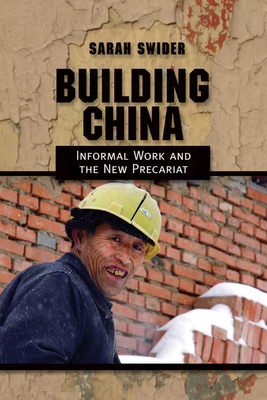 Building China: Informal Work and the New Precariat Cover Image