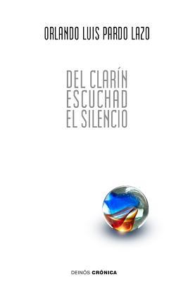 del Clarín Escuchad El Silencio: 59 Poemas de Amor Y Una Canción Contrarrevolucionaria Cover Image