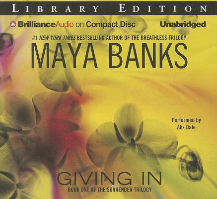 Cover for Giving in (Surrender Trilogy (Maya Banks) #1)