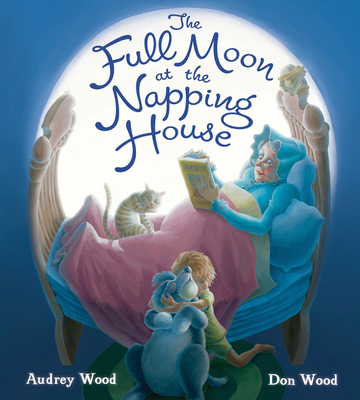 Cover for The Full Moon at the Napping House (padded board book)