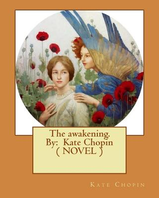 the theme of motherhood in the awakening a novel by kate chopin Kate chopins the awakening essay kate chopin novel the awakening is set in the late nineteenth selfhood and motherhood in the awakening by kate chopin.