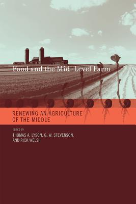 Food and the Mid-Level Farm: Renewing an Agriculture of the Middle Cover Image