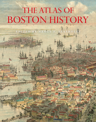 The Atlas of Boston History Cover Image