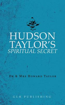 Hudson Taylor's Spiritual Secret Cover Image
