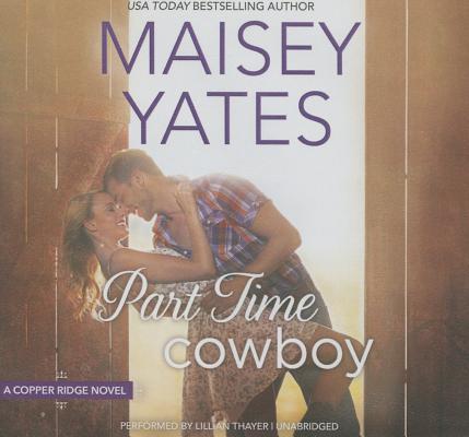 Part Time Cowboy Lib/E (Copper Ridge Novels #1) Cover Image