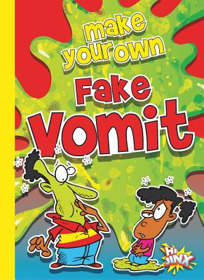 Make Your Own Fake Vomit (The Disgusting Crafter) Cover Image